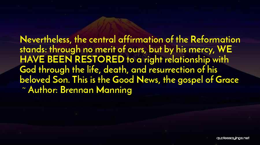 Grace And Mercy Quotes By Brennan Manning