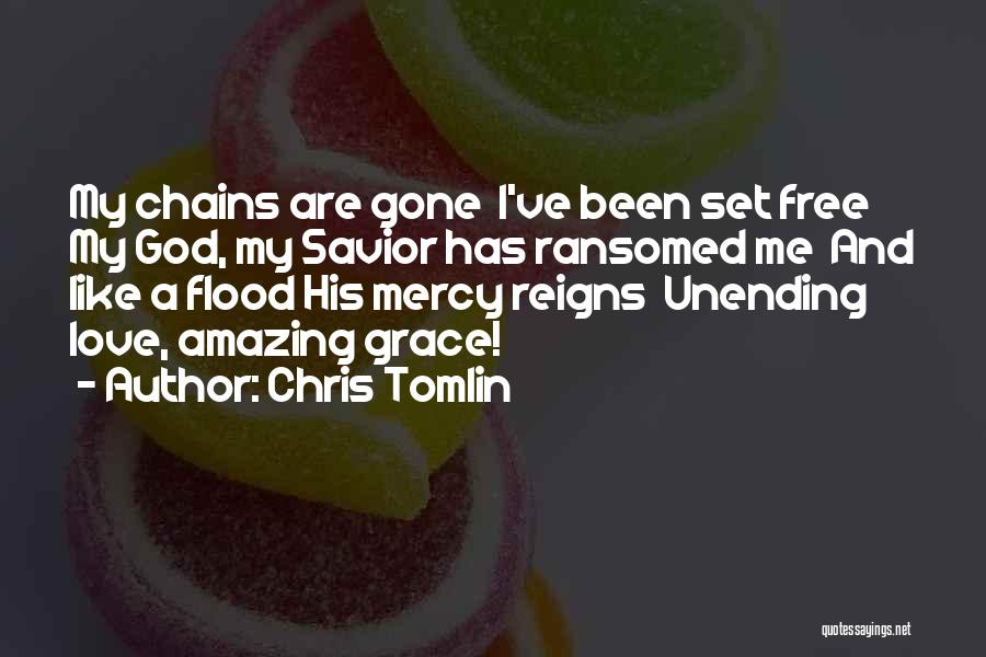 Grace And Mercy Quotes By Chris Tomlin