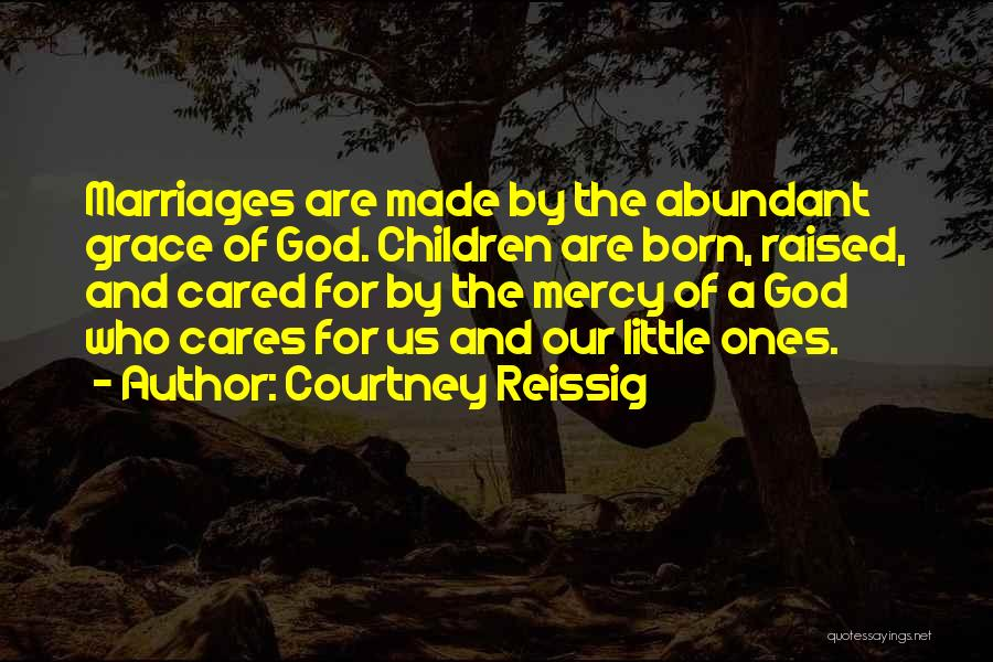 Grace And Mercy Quotes By Courtney Reissig