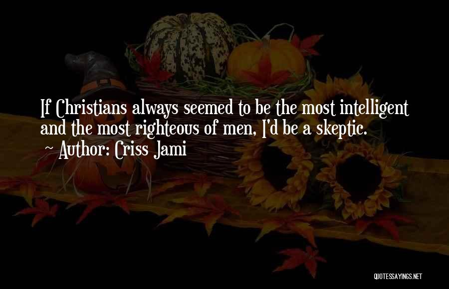 Grace And Mercy Quotes By Criss Jami