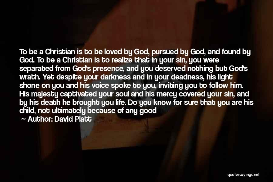 Grace And Mercy Quotes By David Platt
