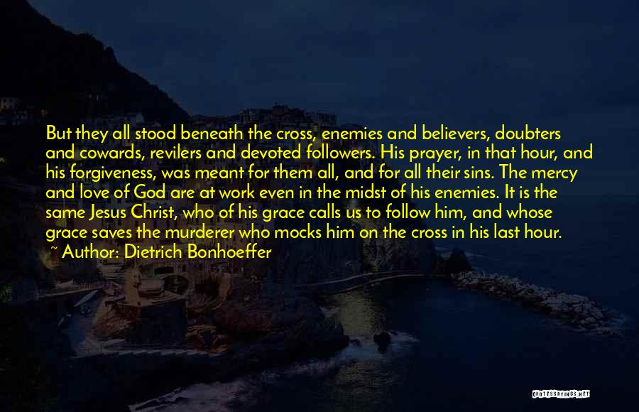 Grace And Mercy Quotes By Dietrich Bonhoeffer