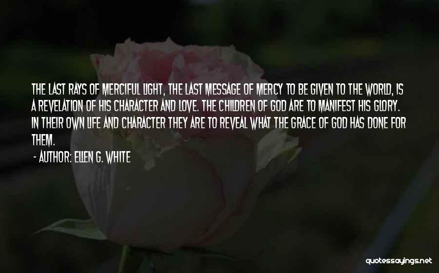 Grace And Mercy Quotes By Ellen G. White