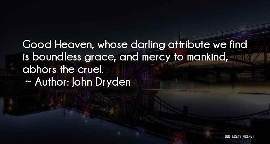 Grace And Mercy Quotes By John Dryden