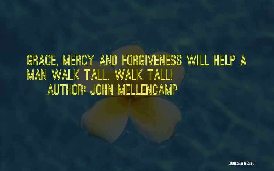 Grace And Mercy Quotes By John Mellencamp