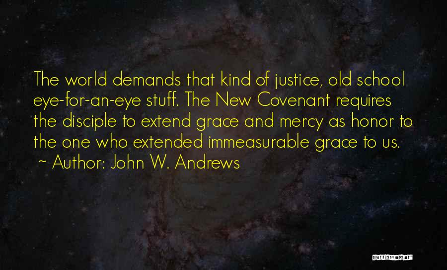Grace And Mercy Quotes By John W. Andrews
