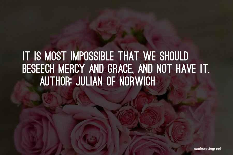 Grace And Mercy Quotes By Julian Of Norwich