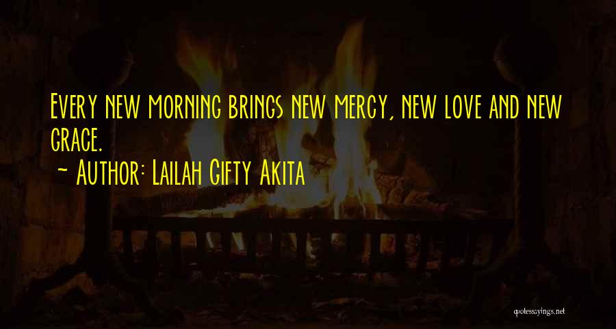 Grace And Mercy Quotes By Lailah Gifty Akita