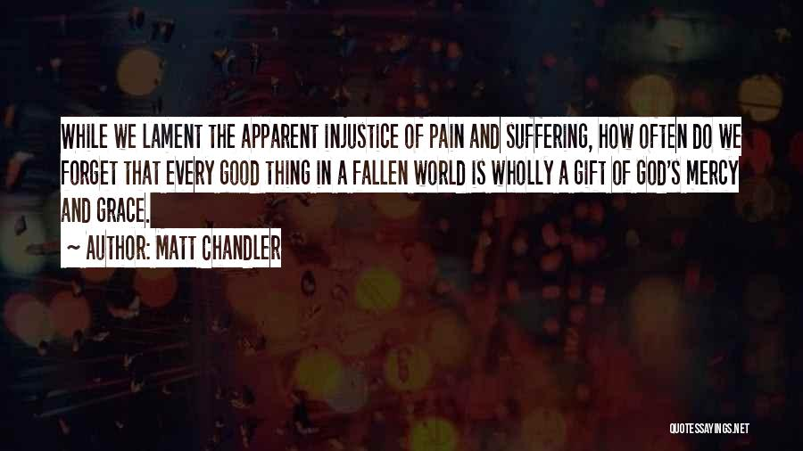 Grace And Mercy Quotes By Matt Chandler