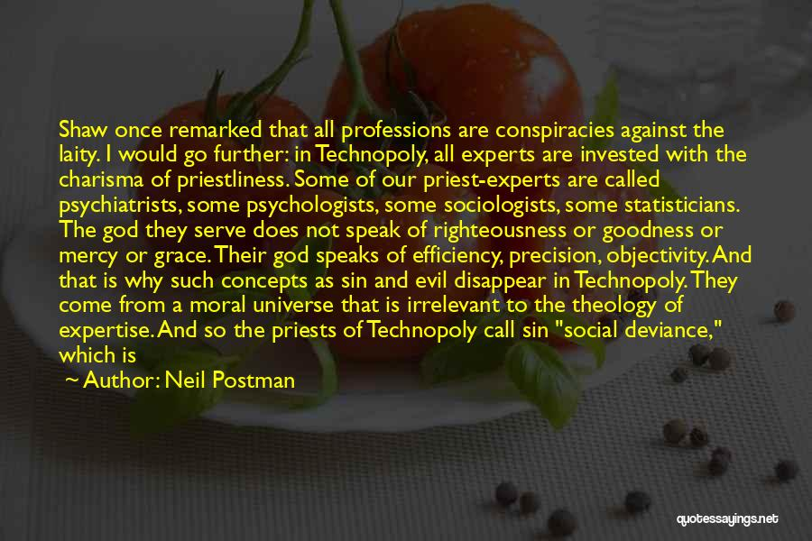 Grace And Mercy Quotes By Neil Postman