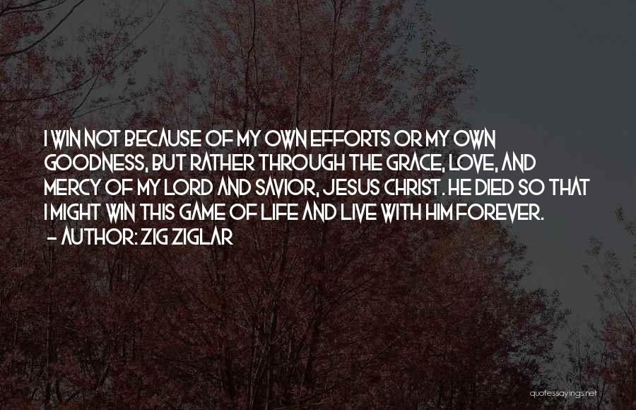 Grace And Mercy Quotes By Zig Ziglar