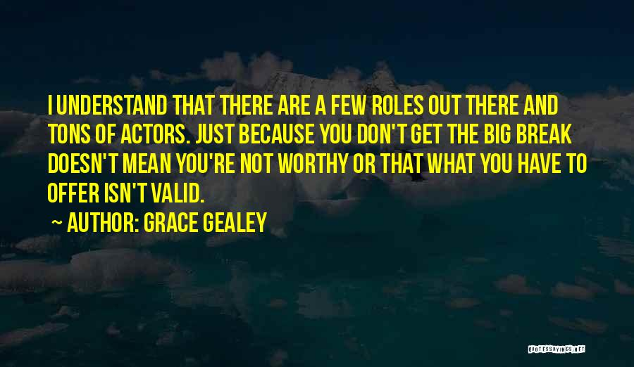Grace Gealey Quotes 1221026