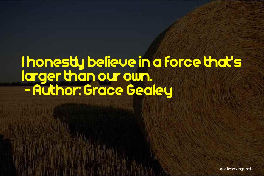 Grace Gealey Quotes 1295188