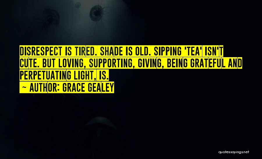 Grace Gealey Quotes 1764926