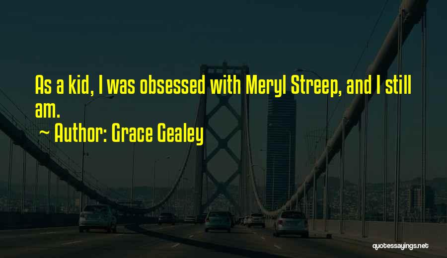 Grace Gealey Quotes 310124