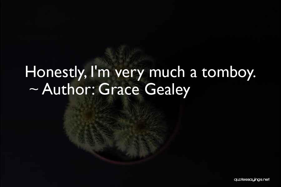 Grace Gealey Quotes 470871