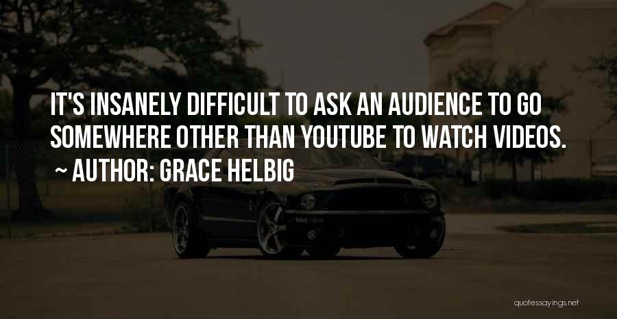 Grace Helbig Quotes 1226659
