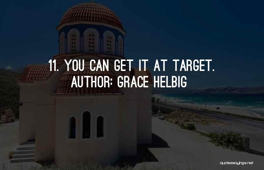 Grace Helbig Quotes 1481613