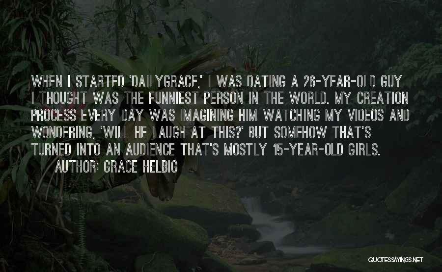 Grace Helbig Quotes 1805599