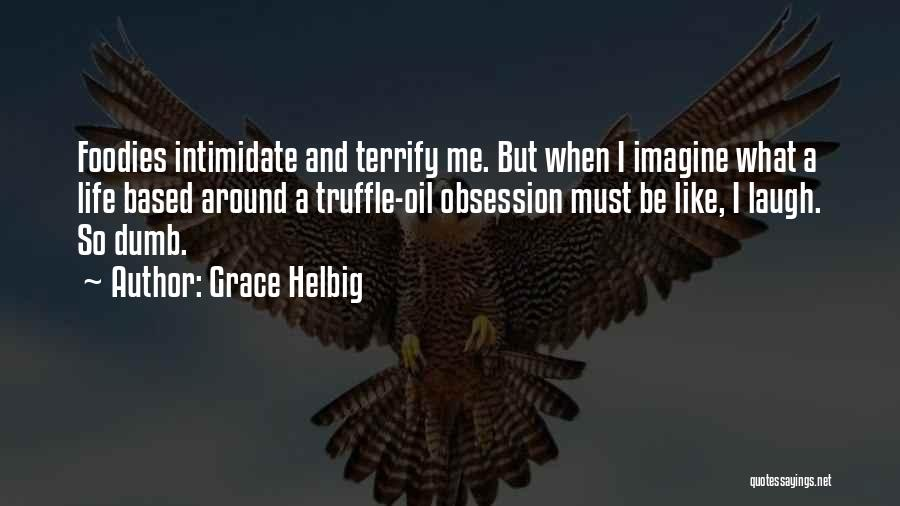 Grace Helbig Quotes 2180577