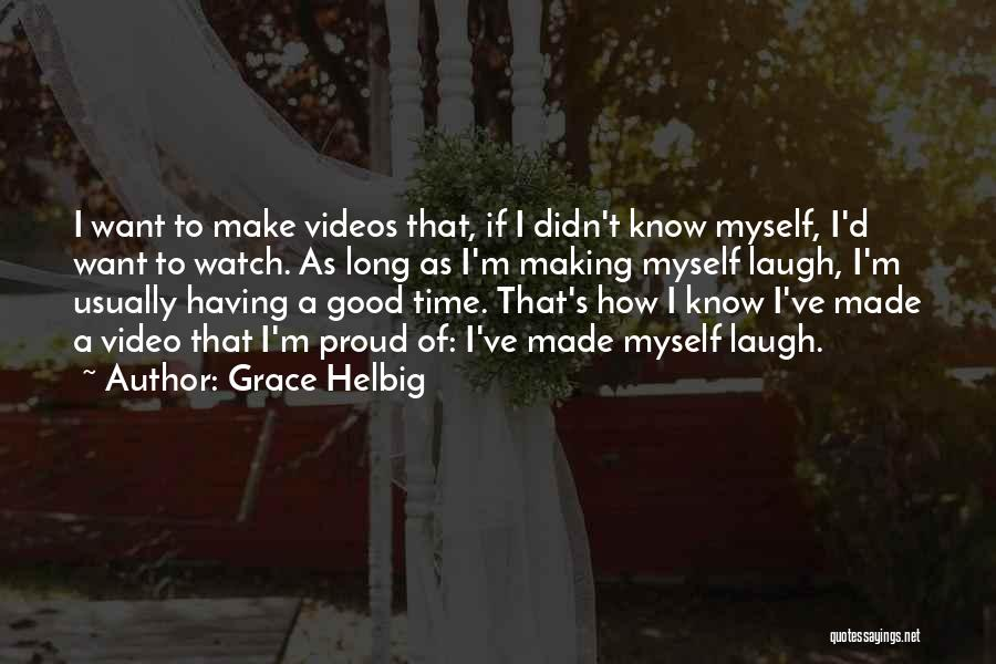 Grace Helbig Quotes 346853