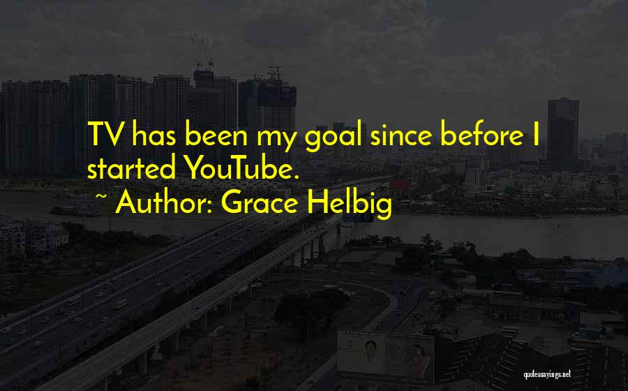 Grace Helbig Quotes 929886
