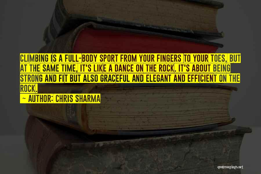 Graceful Dance Quotes By Chris Sharma