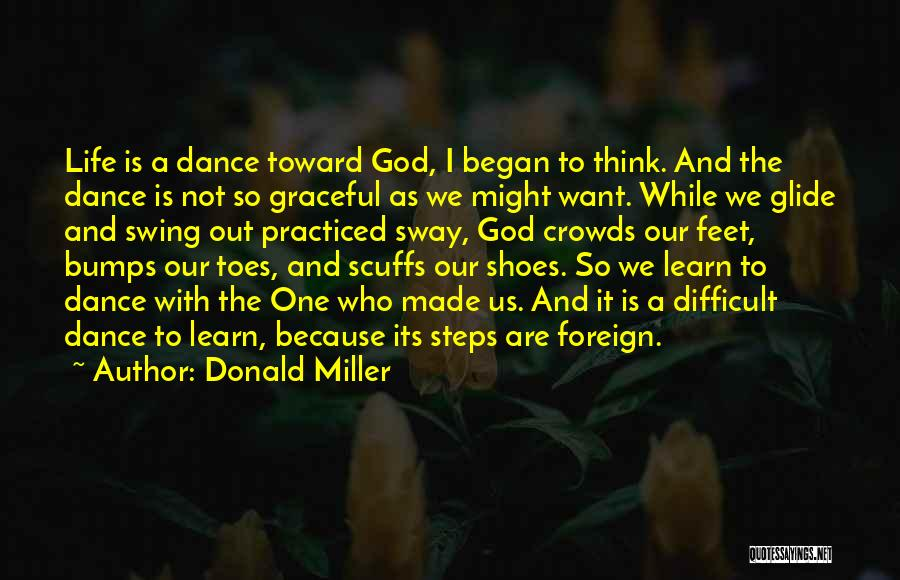 Graceful Dance Quotes By Donald Miller
