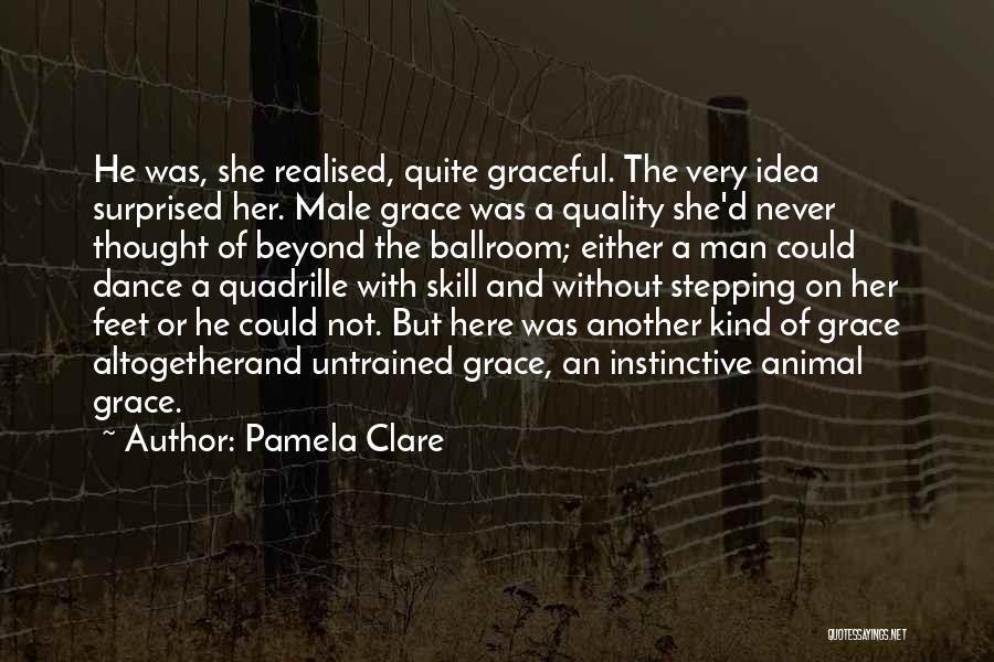 Graceful Dance Quotes By Pamela Clare