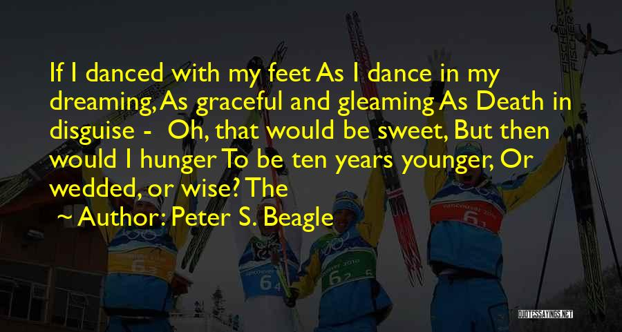 Graceful Dance Quotes By Peter S. Beagle