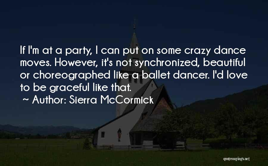 Graceful Dance Quotes By Sierra McCormick