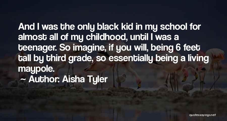 Grade 1 School Quotes By Aisha Tyler