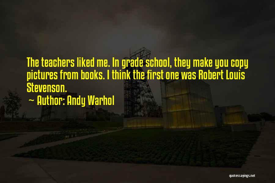 Grade 1 School Quotes By Andy Warhol