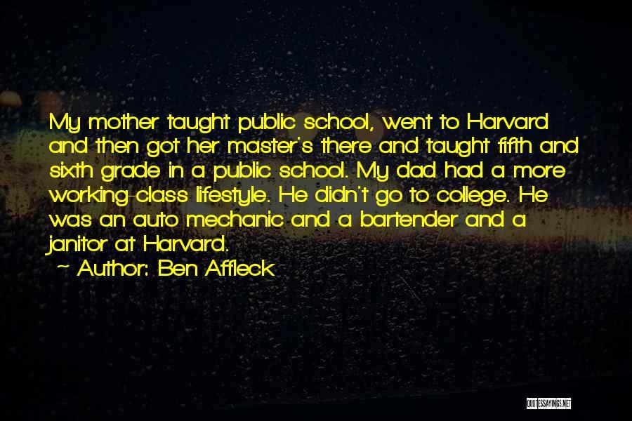 Grade 1 School Quotes By Ben Affleck