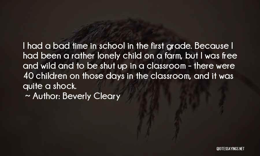 Grade 1 School Quotes By Beverly Cleary