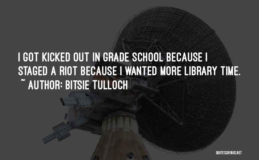 Grade 1 School Quotes By Bitsie Tulloch