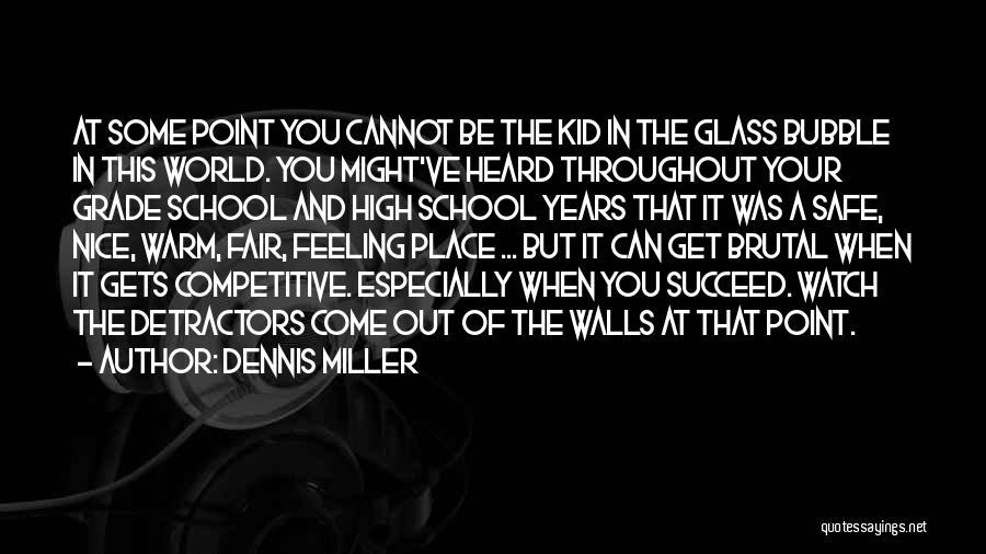 Grade 1 School Quotes By Dennis Miller