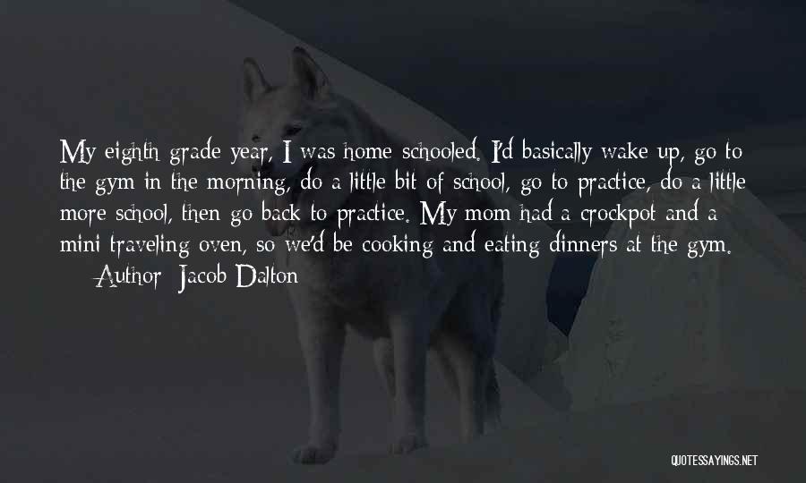 Grade 1 School Quotes By Jacob Dalton