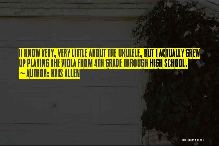 Grade 1 School Quotes By Kris Allen