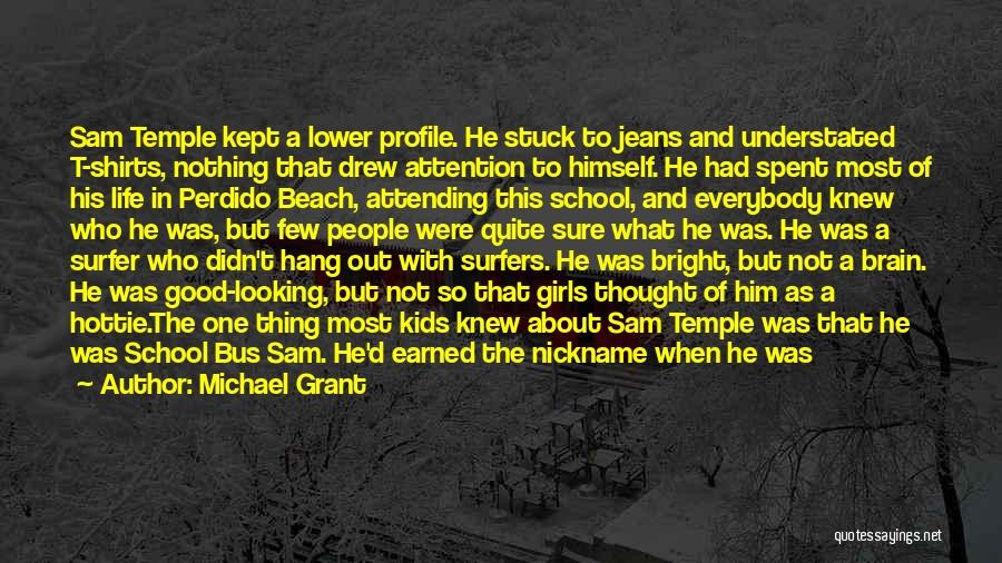 Grade 1 School Quotes By Michael Grant