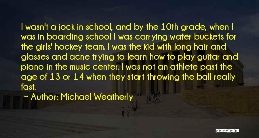 Grade 1 School Quotes By Michael Weatherly