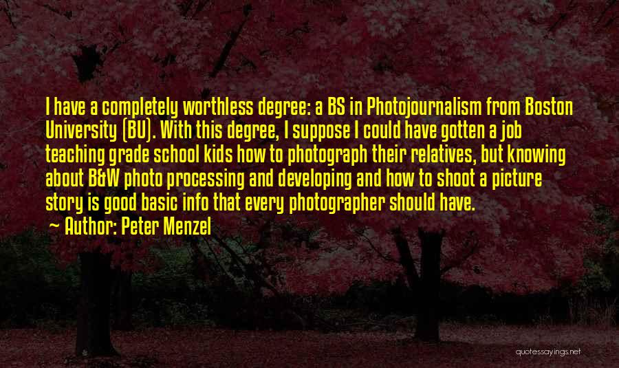 Grade 1 School Quotes By Peter Menzel