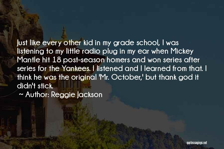 Grade 1 School Quotes By Reggie Jackson