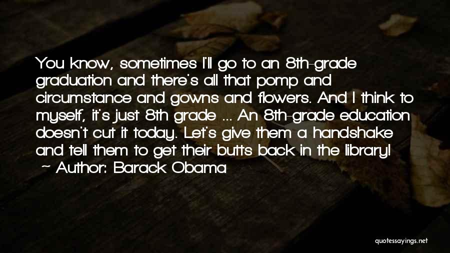 Grade 8 Graduation Quotes By Barack Obama