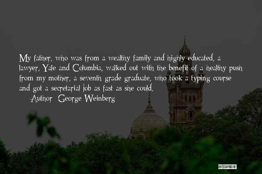 Grade 8 Graduation Quotes By George Weinberg