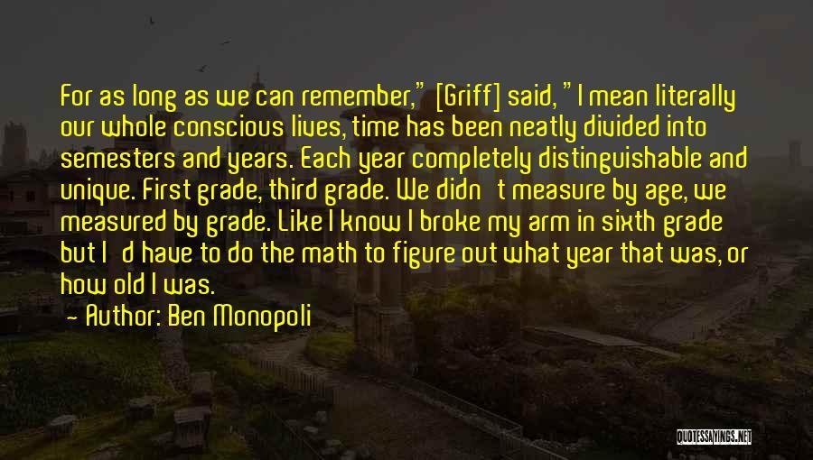 Grade Conscious Quotes By Ben Monopoli