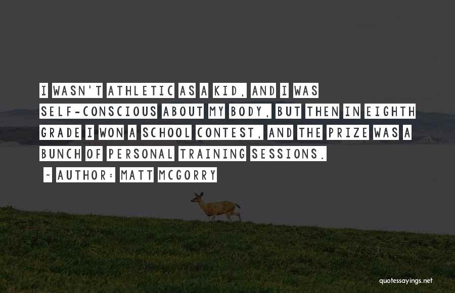 Grade Conscious Quotes By Matt McGorry