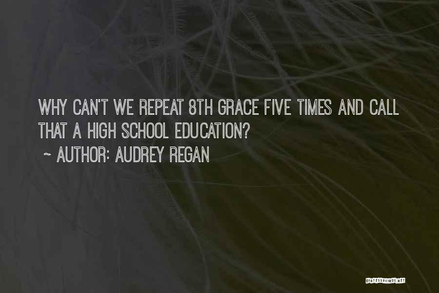 Grade School Memories Quotes By Audrey Regan