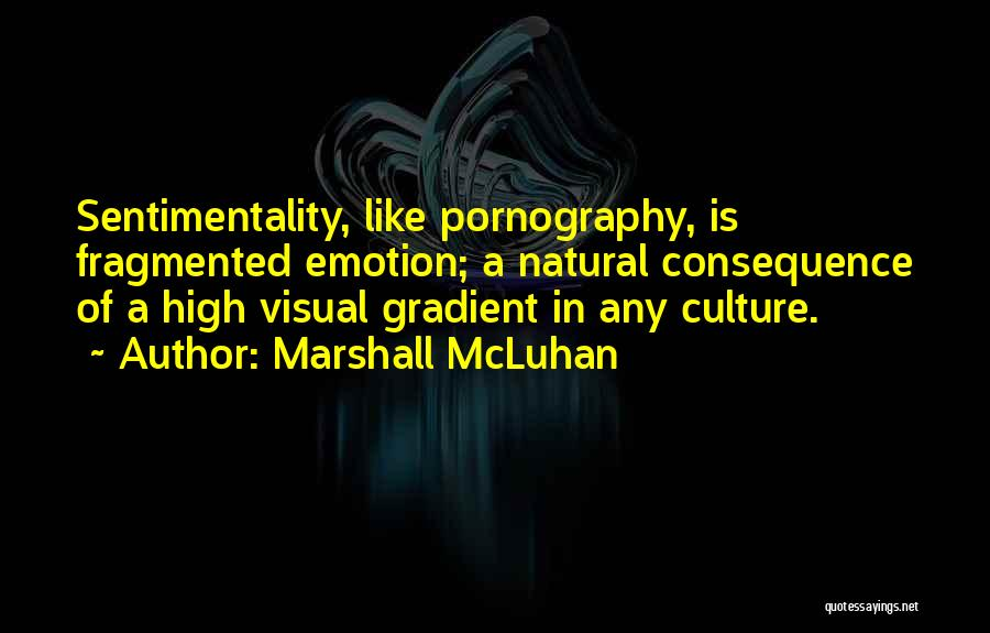 Gradient Quotes By Marshall McLuhan