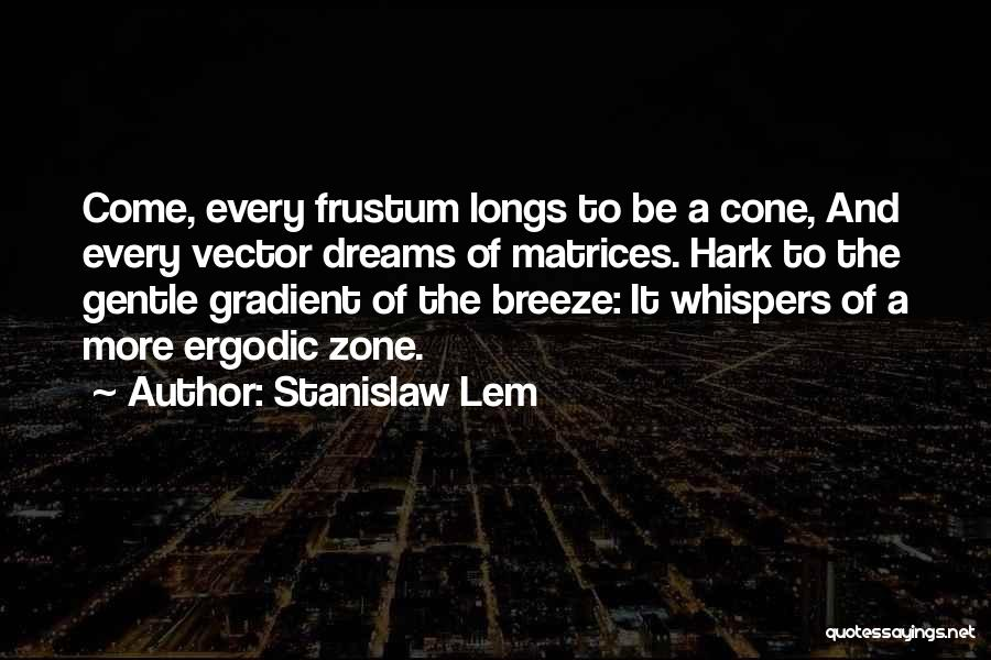 Gradient Quotes By Stanislaw Lem